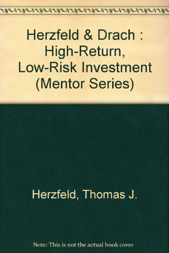High-Return Low-Risk Investment (Mentor Series): Thomas J. Hertzfeld