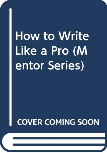 9780451624321: How to Write Like a Pro (Mentor Series)
