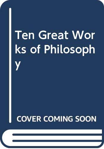 9780451624550: Ten Great Works of Philosophy
