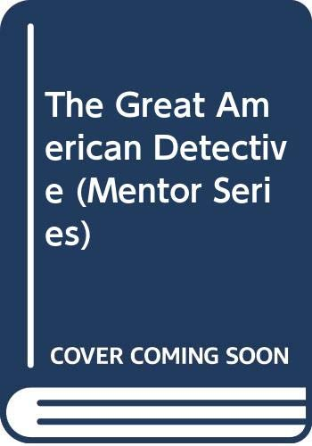 9780451624628: The Great American Detective (Mentor Series)