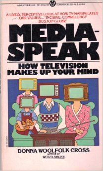 Mediaspeak. How Television Makes Up Your Mind.