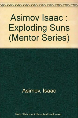 9780451624819: The Exploding Suns: The Secrets of the Supernovas
