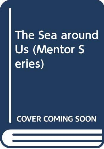 9780451624833: The Sea around Us (Mentor Series)