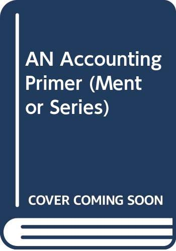 9780451625007: AN Accounting Primer (Mentor Series)