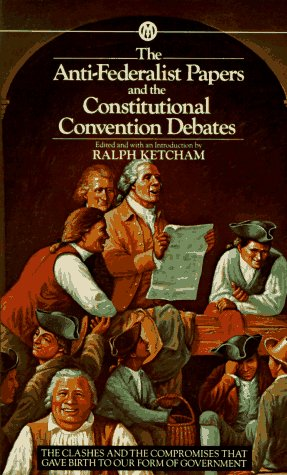 9780451625250: The Anti-Federalist Papers and the Constitutional Convention Debates (Mentor)