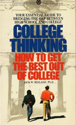 9780451625359: College Thinking: How to Get the Best Out of College (Mentor Series)