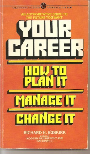 9780451625595: Your Career: How to Manage It, Plan It, Change It (Mentor Series)