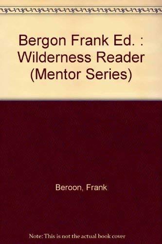 9780451625892: The Wilderness Reader (Mentor Series)