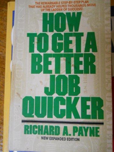 9780451625977: Payne Richard A. : How to Get A Better Job Quicker