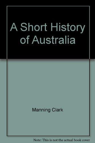 9780451626028: A Short History of Australia