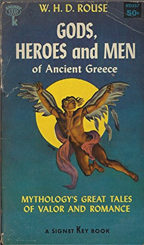 9780451626189: Rouse W.H.D. : Gods, Heroes & Men of Ancient Greece (Mentor Series)