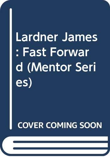9780451626264: Lardner James : Fast Forward (Mentor Series)