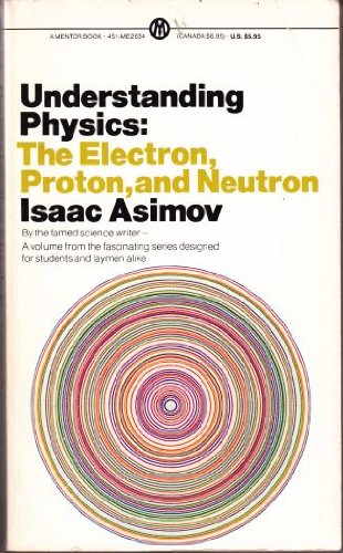 9780451626349: 003: Understanding Physics: Volume 3: The Electron, Proton and Neutron