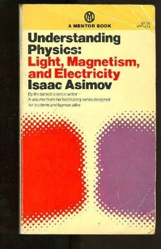 9780451626356: Understanding Physics: Volume 2: Light, Magnetism and Electricity