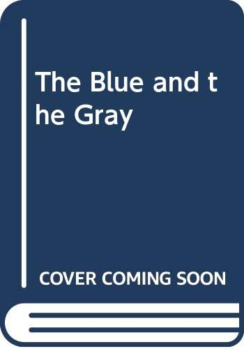 The Blue and the Gray, Vol. II: Commager, Henry Steele