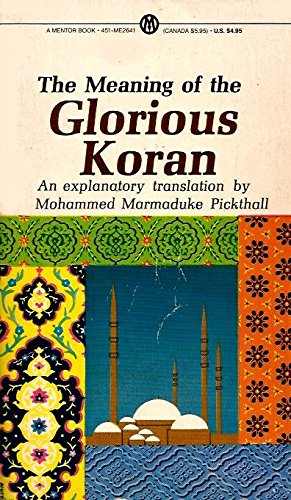 The Meaning of the Glorious Koran: An: Anonymous
