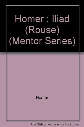 9780451626455: The Iliad (Mentor Series)