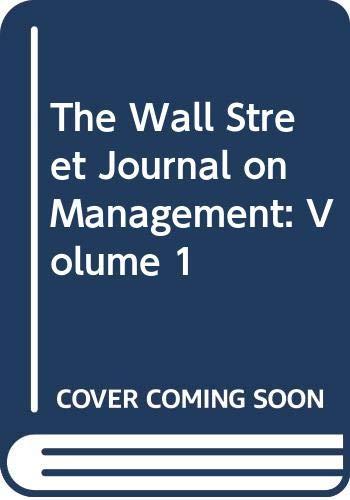 The Wall Street Journal on Management: Volume: Editor-David Asman; Editor-Adam