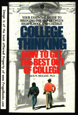 9780451626554: College Thinking: How to Get the Best Out of College (Mentor Series)