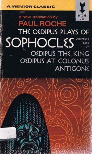 9780451626585: The Oedipus Plays of Sophocles: Oedipus the King; Oedipus at Colonus; Antigone