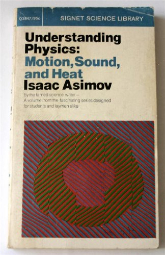 9780451626622: Understanding Physics: Volume 1: Motion, Sound and Heat