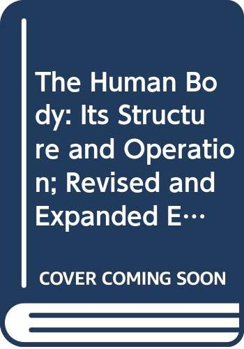 9780451627070: The Human Body: Its Structure and Operation; Revised and Expanded Edition (Mentor)