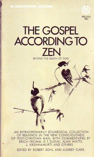 9780451627155: The Gospel According to Zen: Beyond the Death of God