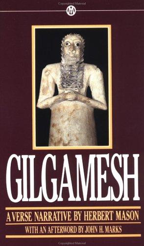 Gilgamesh: A Verse Narrative (Mentor): Anonymous; Translator-Herbert Mason;