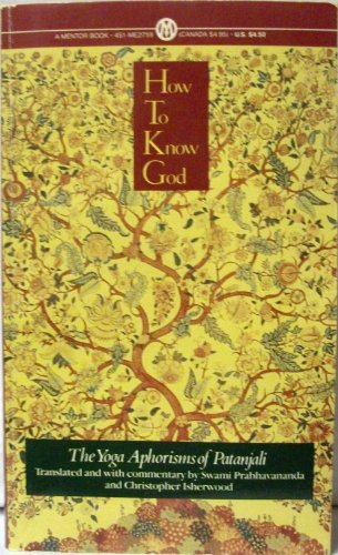9780451627599: How to Know God: The Yoga Aphorisms of Pantanjali (Mentor Series)