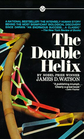 The Double Helix : A Personal Account of the Discovery of