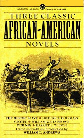 Three Classic African-American Novels: The Heroic Slave;: Frederick Douglass, Harriet
