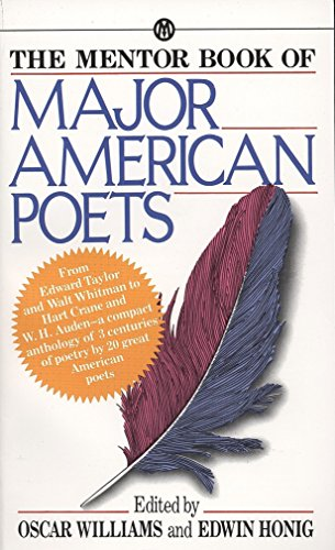 9780451627919: The Mentor Book of Major American Poets: From Edward Taylor and Walt Whitman to Hart Crane and W.H. Auden (Mentor S.)