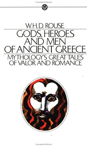 9780451628008: Gods, Heroes, and Men of Ancient Greece (Mentor Series)