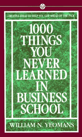 9780451628107: 1000 Things You Never Learned in Business School: How to Manage Your Fast-Track Career (Signet)
