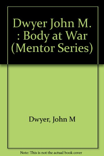9780451628121: The Body at War (Mentor Series)