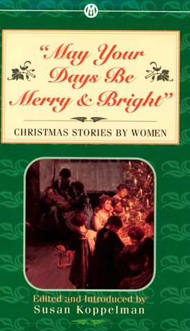 9780451628374: May Your Days Be Merry and Bright: Christmas Stories by Women