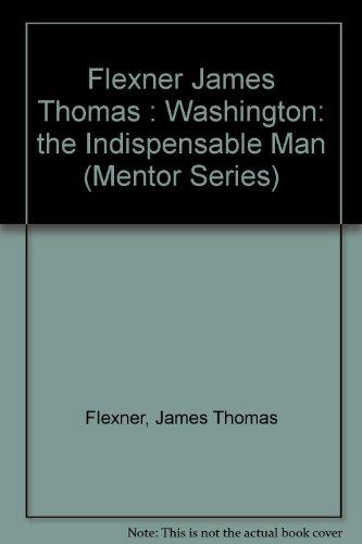 9780451628381: Washington: The Indispensable Man