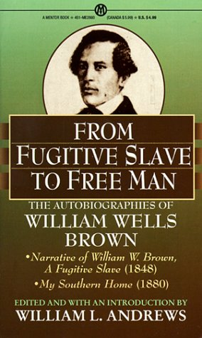 9780451628602: From Fugitive to Free Man: The Autobiographies of William Wells Brown (Mentor Series)