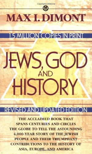 Jews, God and History: Revised and Updated: Max I. Dimont