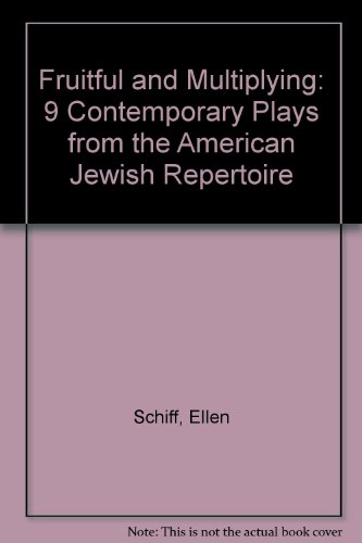 Fruitful and Multiplying : 9 Contemporary Plays: Schiff, Ellen