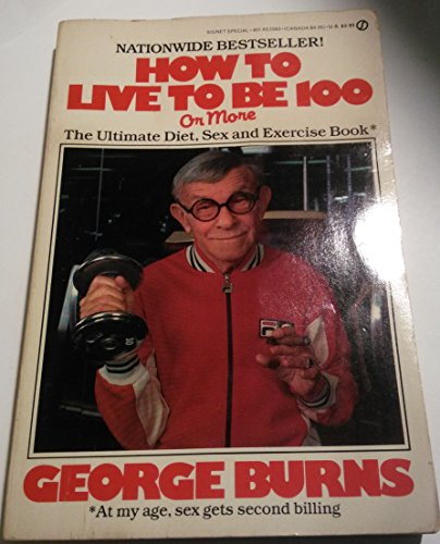 9780451820839: Burns George : How to Live to be 100 - or More