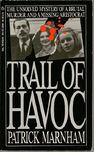 Trail of Havoc: In the Steps of Lord Lucan (0451822080) by Patrick Marnham
