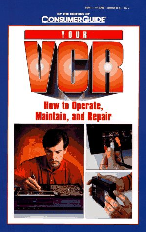 9780451823083: Your VCR: How to Operate, Maintain and Repair