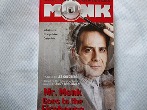 9780451994509: [Mr Monk Goes to the Firehouse] (By: Lee Goldberg) [published: February, 2006]
