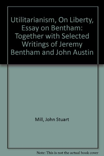 Title Utilitarianism On Liberty Essay On Bentham   Title Utilitarianism On Liberty Essay On Bentham Togethe