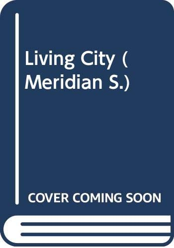9780452004443: Living City (Meridian)