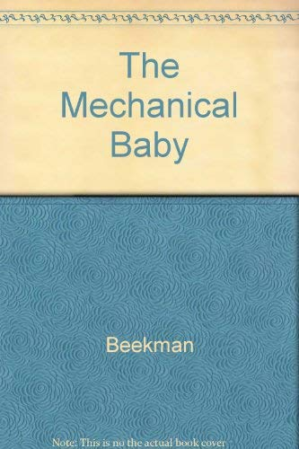 9780452004818: The Mechanical Baby: A Popular History of the Theory and Practice of Child Raising