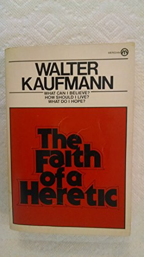 9780452004825: The Faith of a Heretic