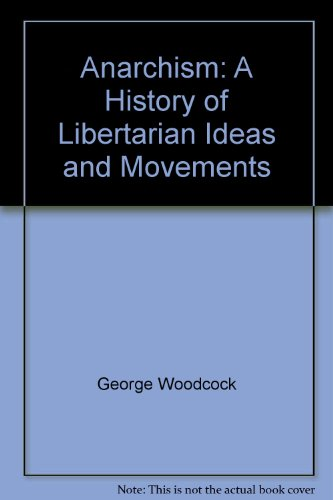 9780452004948: Anarchism: A History of Libertarian Ideas and Movements
