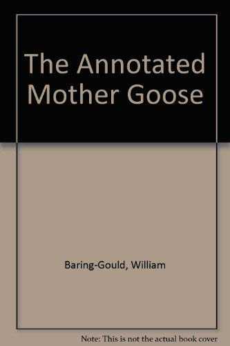 The Annotated Mother Goose: Baring-Gould, William